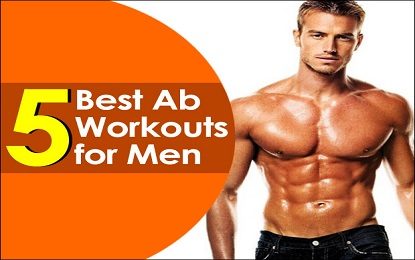 5 best workouts you need to build six pack abs best ab