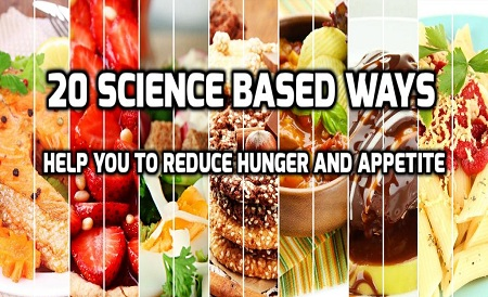 20 Science Based Ways Help you to Reduce Hunger and Appetite