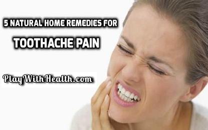 5 Natural Home Remedies For Toothache Pain