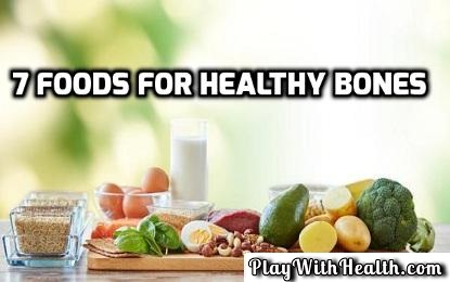 7 Foods for Healthy Bones