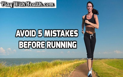 Avoid 5 Mistakes Before Running