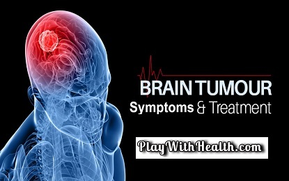 Know Symptoms and Treatment of Brain Tumor