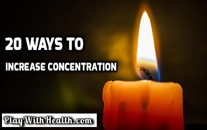 20 Ways to Increase Concentration
