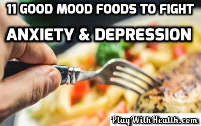 11 Good Mood Foods to Fight Anxiety & Depression