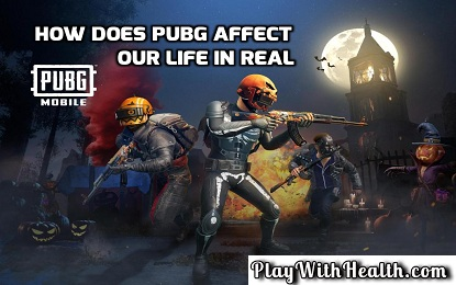 How Does PubG Affect Our Life In Real? Know Positive and Negative Effects of the PubG