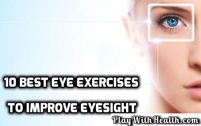 10 Best Eye Exercises To Improve Eyesight