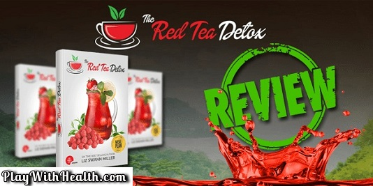 The Red Tea Detox Review – Is It Worth It or Not? - The Answer May Surprise You
